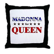 MADONNA for queen Throw Pillow