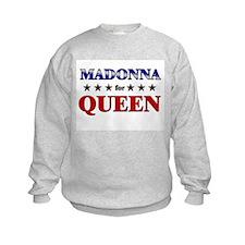 MADONNA for queen Sweatshirt