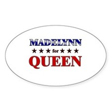 MADELYNN for queen Oval Decal