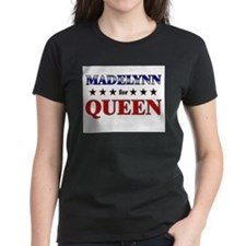MADELYNN for queen Tee