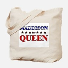MADDISON for queen Tote Bag