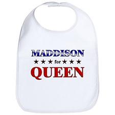 MADDISON for queen Bib