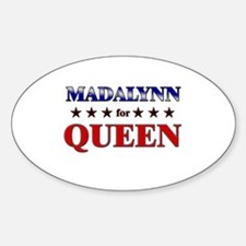 MADALYNN for queen Oval Decal