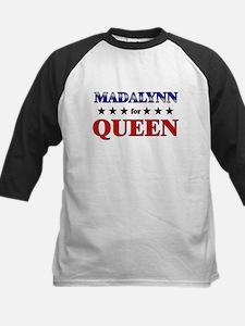 MADALYNN for queen Tee