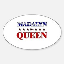 MADALYN for queen Oval Decal