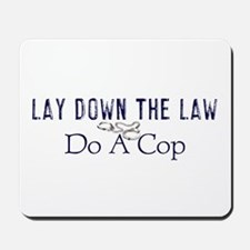 Lay Down The Law Mousepad