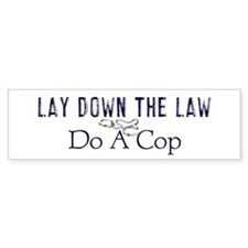 Lay Down The Law Bumper Bumper Sticker