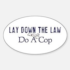 Lay Down The Law Oval Stickers