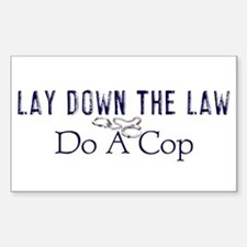 Lay Down The Law Rectangle Decal