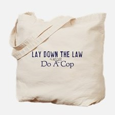 Lay Down The Law Tote Bag