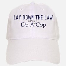 Lay Down The Law Baseball Baseball Cap