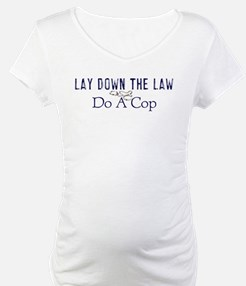 Lay Down The Law Shirt