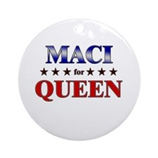 MACI for queen Ornament (Round)