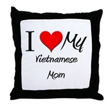 I Love My Vietnamese Mom Throw Pillow