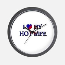 I LOVE MY HOT WIFE Wall Clock