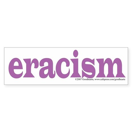 Eracism Bumper Sticker