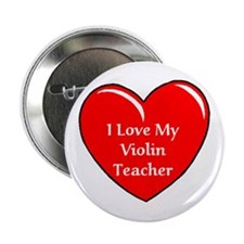 "I Love My Violin Teacher 2.25"" Button"