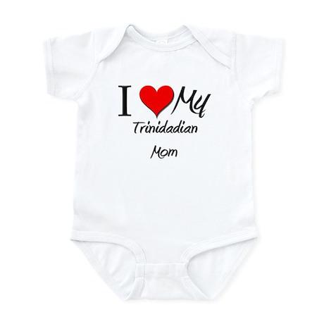 I Love My Trinidadian Mom Infant Bodysuit