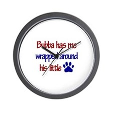 Bubba Has Me Wrapped Around H Wall Clock