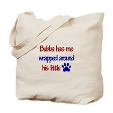 Bubba Has Me Wrapped Around H Tote Bag