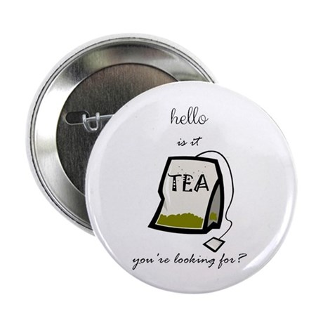 """Hello is it tea 2.25"""" Button (10 pack)"""