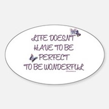 Life doesn't have to be perfect Oval Decal