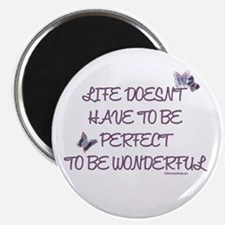 Life doesn't have to be perfect Magnet