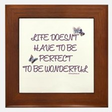 Life doesn't have to be perfect Framed Tile