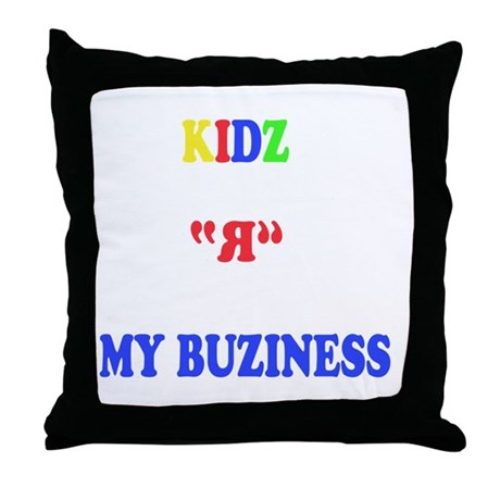 Kids are my business Throw Pillow