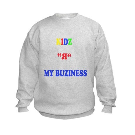 Kids are my business Kids Sweatshirt