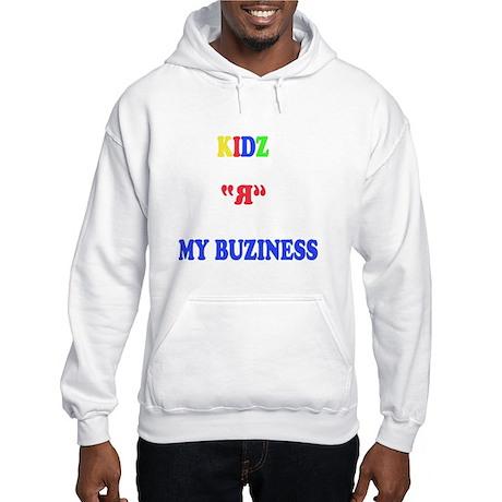 Kids are my business Hooded Sweatshirt
