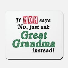 Just Ask Great Grandma! Mousepad