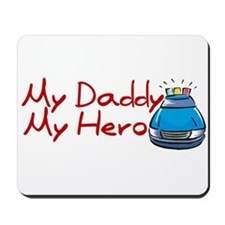 Police - My Daddy My Hero Mousepad