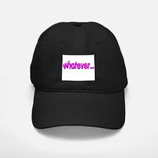 """""""Whatever"""" Funny Baseball Hat"""