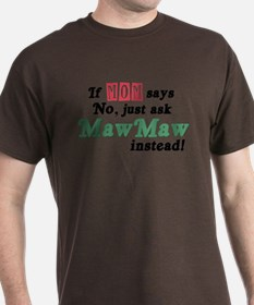 Just Ask MawMaw! T-Shirt