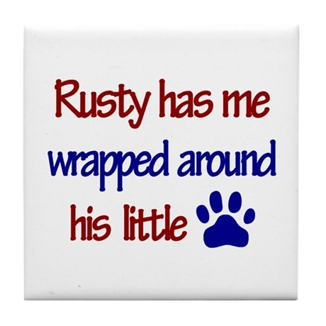 Rusty Has Me Wrapped Around H Tile Coaster