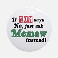 Just Ask Memaw! Ornament (Round)