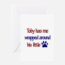 Toby Has Me Wrapped Around Hi Greeting Card