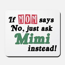 Just Ask Mimi! Mousepad