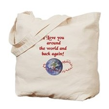 Love You Around the World and Back Tote Bag