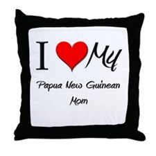 I Love My Papua New Guinean Mom Throw Pillow