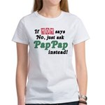 Just Ask PapPap! Women's T-Shirt