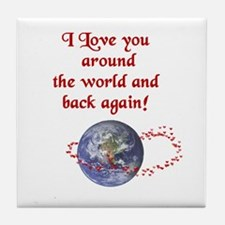 Love You Around the World and Back Tile Coaster