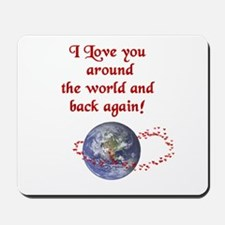 Love You Around the World and Back Mousepad