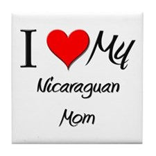 I Love My Nicaraguan Mom Tile Coaster