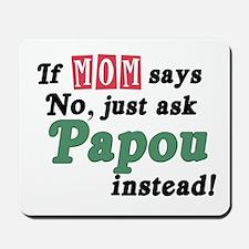 Just Ask Papou! Mousepad