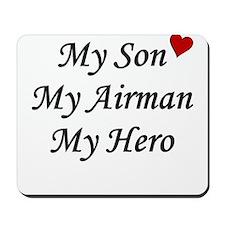 My Son, My Airman, My Hero Mousepad