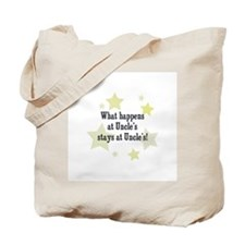 What happens at Uncle's stays Tote Bag