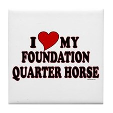 """I Love My Foundation Quarter Horse"" Tile Coaster"
