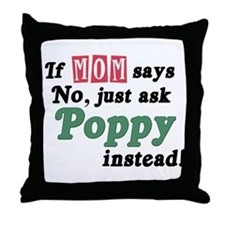 Just Ask Poppy! Throw Pillow